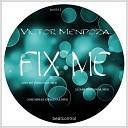 Victor Mendoza - Fix Me Original Mix
