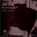 Dax J - Annuit Coeptis Ground Loop Remix