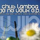 Chus Lamboa - Je Ne Veux Sergio Pardo Remix
