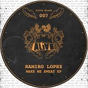 Ramiro Lopez - Make Me Sweat Original Mix