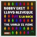 EAST Lloyd Aleveque feat MC S La Rock - The World Is Mine Radio Edit
