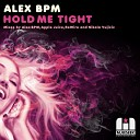Alex BPM - Hold Me Tight Apple Juice Holds It Firm