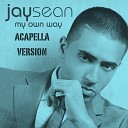 Jay Sean - Ride It Acapella