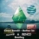 Clean Bandit - Rather Be (Praia Del Sol & Renco 'Gecko' Bootleg)