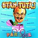 Stan Tutaj - Parodie biesiadne