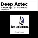 Deep Aztec - A Message to Larry Heard