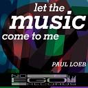 Paul Loeb feat Bryanna Sun - Let The Music Come To Me Original Mix