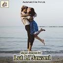 Luvguru Lal - Lut Li Jawani