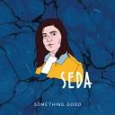 SEDA - Something Good