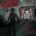 Energy - Die Die My Darling