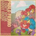 Pablo Fierro - I Don t Speak About House Mr Moon Remix