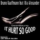 Bruno Kauffmann feat Ria Alexander - It Hurt So Good Original Mix