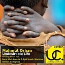 Mahmut Orhan - Undesirable Life Original Mix