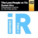 The Love People Tix - Sweet Airs Chillingleaders Crashing On The White Isle Mix