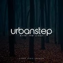 Urbanstep - Welcome to Wonderland Original Mix