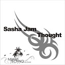 Sasha Jam - Thought Original Mix