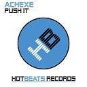 Achexe - Push It Original Mix