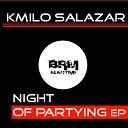 Kmilo Salazar - Night Of Partying Original Mix