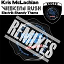 Kris Mclachlan - Weekend Rush Jay P Remix