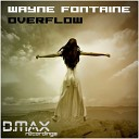 Wayne Fontaine - Overflow Pete Silver Full Engine Remix