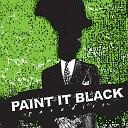 Paint It Black - The Pharmacist