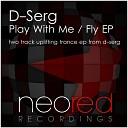 D Serg - Fly Original Mix