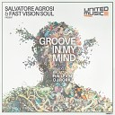 Salvatore Agrosi Fast Vision Soul - Groove In My Mind Hallex M Remix