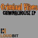 Criminal Vibes - Queen Of Chinatown Original Mix