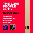 The Love People Tix - Sweet Airs Original Mix