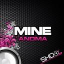 MINE - Anoma Original Mix