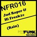 Jud Roper Hi Freak1c - Rain Original Mix