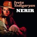 Iveta Yedigaryan - Nerir