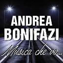 Andrea Bonifazi - Forse si forse no Dove andrai