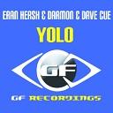 Eran Hersh Darmon Dave Cue - Yolo Original Mix