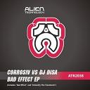 Corrosiv DJ Disa - Bad Effect Original Mix