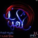 Fred Hyas - I Love You Original Mix