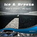 Ice Breeze - How It Begins Original Mix