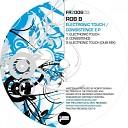 Rob B - Electronic Touch Original Mix