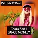 Tones And I - Dance Monkey PRETTYBOY Remix