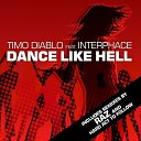 DJ Timo feat Interphace - Dance Like Hell DJ Club Mix