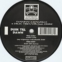 Danny Howells Dick Trevor - Dusk Till Dawn Club Mix