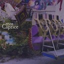 Moi Caprice - I Dream Of Cities
