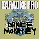 Dance Monkey (Originally Performed by Tones and I) (Karaoke Version)