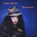 Zola Moon - I m Tore Down
