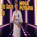 MC GUSTA SP - Mega Putaria