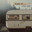 November 2nd - I Feel Love