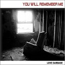 Remember Me Not - You Will Remember Me