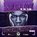 50 Cent - In da club Igor Frank Remix Radio Edit