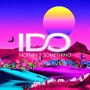 I DO - Nothin 2 Something