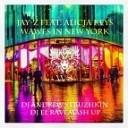 Jay Z feat Alicia Keys - Waves in New York DJ Andrew Struzhkin Dj El Ravi Mash up